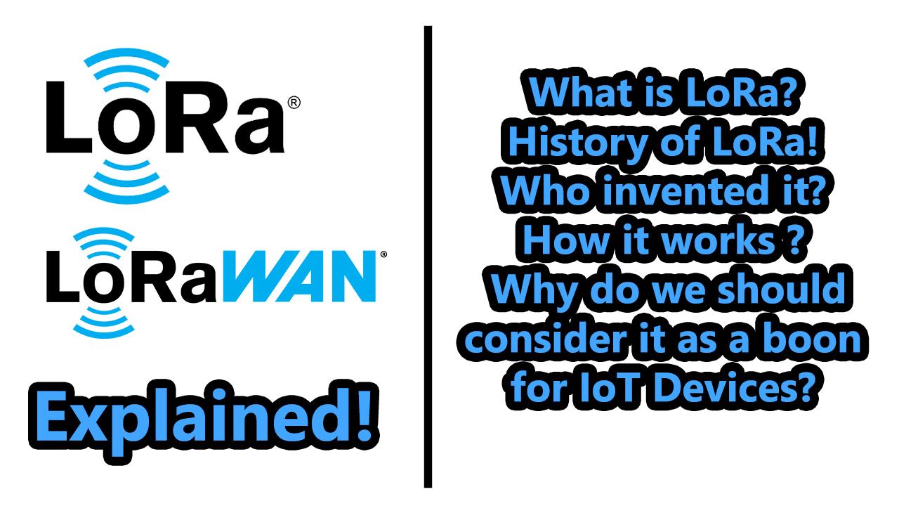 LoRa & LoRaWAN Explained